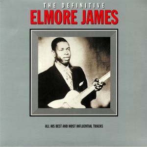 JAMES, Elmore - The Definitive
