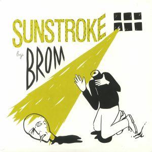 BROM - Sunstroke