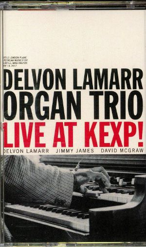 DELVON LAMARR ORGAN TRIO - Live At KEXP! (reissue)