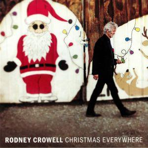 CROWELL, Rodney - Christmas Everywhere