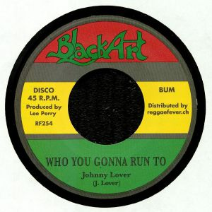 JOHNNY LOVER/LEE PERRY/HEPTONES - Who You Gonna Run To