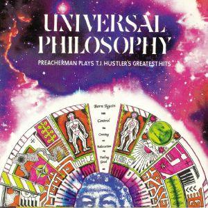 PREACHERMAN - Universal Philosophy: Preacherman Plays TJ Hustler's Greatest Hits