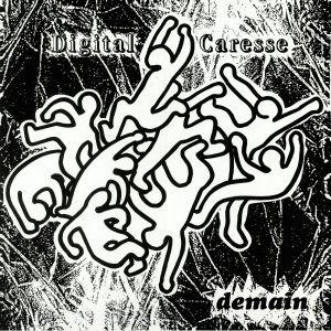 DIGITAL CARESSE - Demain (remastered)