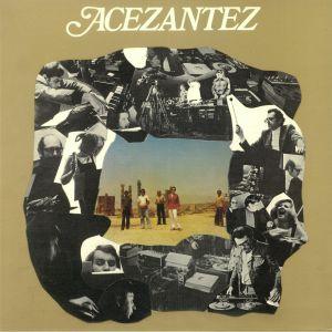 ACEZANTEZ - Acezantez (reissue)