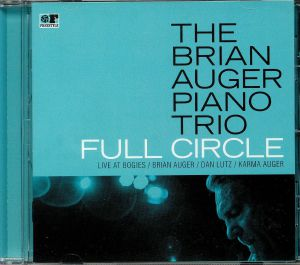 BRIAN AUGER PIANO TRIO, The - Full Circle: Live At Bogie's