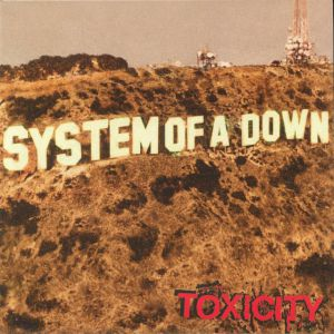 SYSTEM OF A DOWN - Toxicity (reissue)