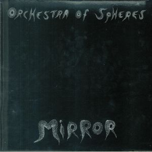 ORCHESTRA OF SPHERES - Mirror