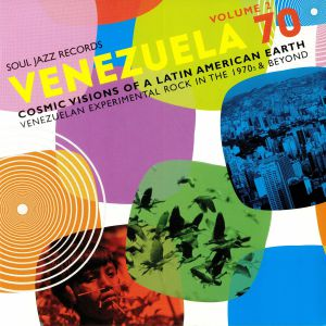 VARIOUS - Venezuela 70 Volume 2: Cosmic Visions Of A Latin American Earth: Venezuelan Experimental Rock In The 1970s & Beyond
