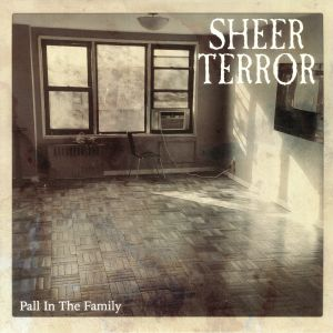 SHEER TERROR - Pall In The Family