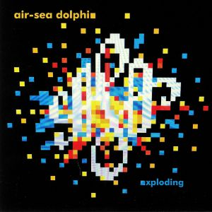 AIR SEA DOLPHIN - Exploding