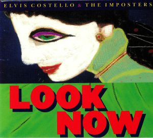 COSTELLO, Elvis/THE IMPOSTERS - Look Now: Deluxe Edition