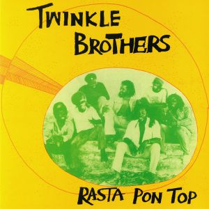 TWINKLE BROTHERS - Rasta On Top (reissue)