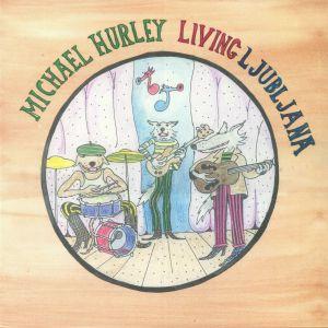 HURLEY, Michael - Living Ljubljana