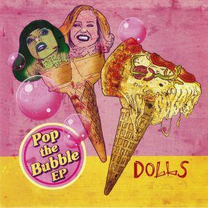 DOLLS - Pop The Bubble EP