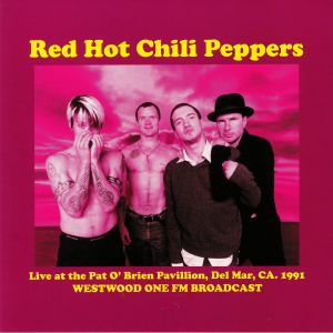 RED HOT CHILI PEPPERS - Live At The Pat O'Brien Pavillion Del Mar CA 1991: Westwood One FM Broadcast