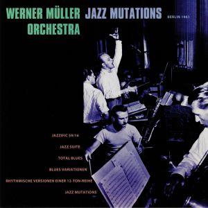 WERNER MULLER ORCHESTRA - Jazz Mutations