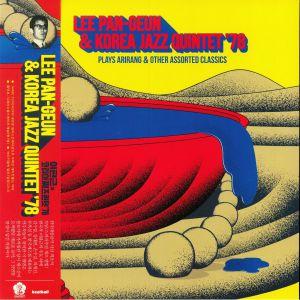 PAN GEUN, Lee/KOREA JAZZ QUINTET '78 - Plays Arirang & Other Assorted Classics