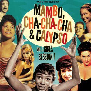 VARIOUS - Mambo Cha Cha Cha & Calypso Vol 1: Girls Session!