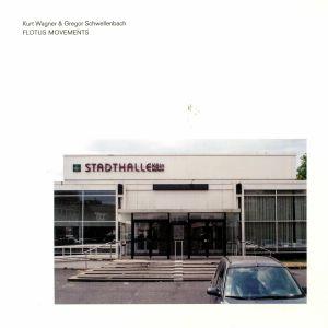 WAGNER, Kurt/GREGOR SCHWELLENBACH - Flotus Movements
