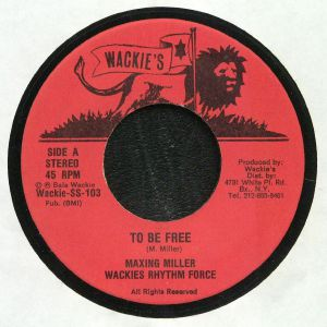 MILLER, Maxing/WACKIES RHYTHM FORCE - To Be Free