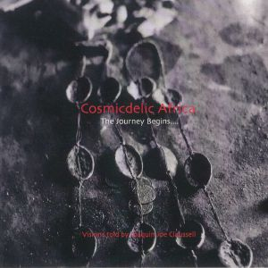 CLAUSSELL, Joaquin Joe/VARIOUS - Cosmicdelic Afrika: The Journey Begins (Demo Sketches Remixes Edits & Overdubs)