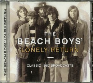 BEACH BOYS, The - Lonely Return: The Classic 1967 Broadcasts