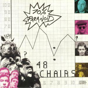 48 CHAIRS - 70% Paranoid