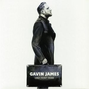 JAMES, Gavin - Only Ticket Home