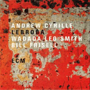CYRILLE, Andrew/WADADA LEO SMITH/BILL FRISELL - Lebroba