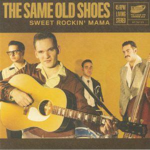 SAME OLD SHOES, The - Sweet Rockin' Mama