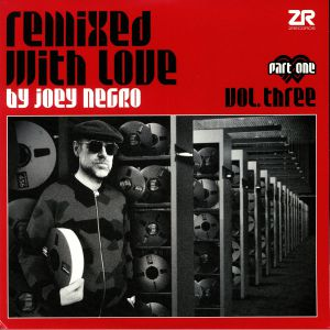 NEGRO, Joey/VARIOUS - Remixed With Love By Joey Negro Vol Three Part One