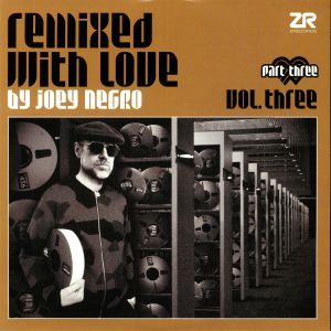 NEGRO, Joey/VARIOUS - Remixed With Love By Joey Negro Vol Three Part Three