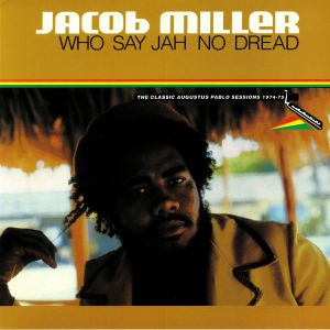 MILLER, Jacob/VARIOUS - Who Say Jah No Dread: The Classic Augustus Pablo Sessions 1974-75 (remastered)