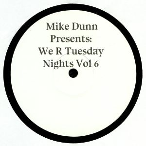 DUNN, Mike - We R Tuesday Nights Vol 6