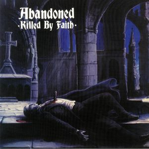 ABANDONED - Killed By Faith (reissue)