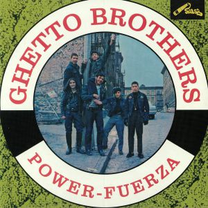 GHETTO BROTHERS - Power Fuerza (reissue)