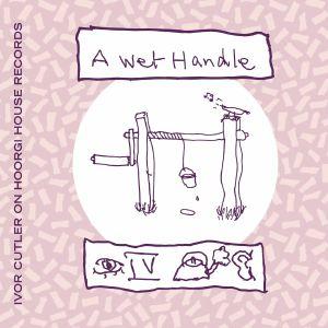 CUTLER, Ivor - A Wet Handle