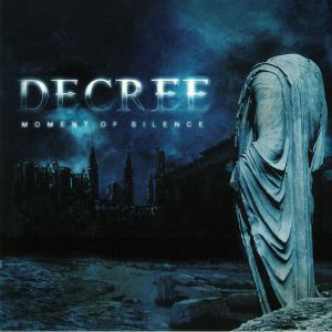 DECREE - Moment Of Silence (reissue)