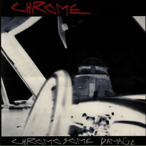 CHROME - Chromosome Damage: Live In Italy 1981
