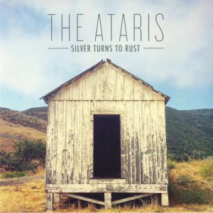 ATARIS, The - Silver Turns To Rust
