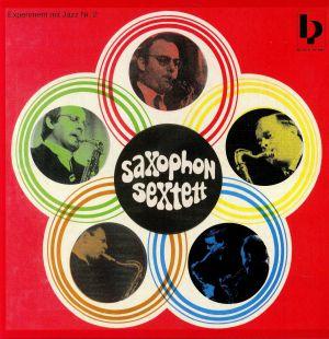 SAXOPHON SEXTETT - Experiment Mit Jazz No 2
