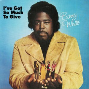 WHITE, Barry - I've Got So Much To Give (remastered)