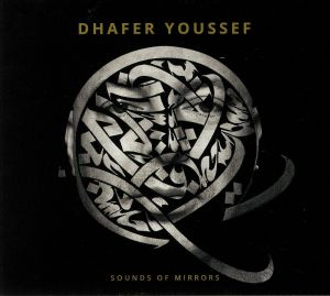 YOUSSEF, Dhafer - Sounds Of Mirrors