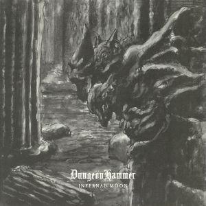 DUNGEONHAMMER - Infernal Moon