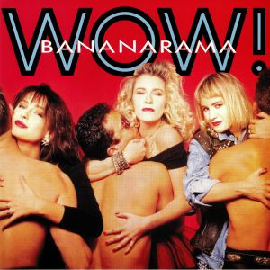 BANANARAMA - WOW (reissue)