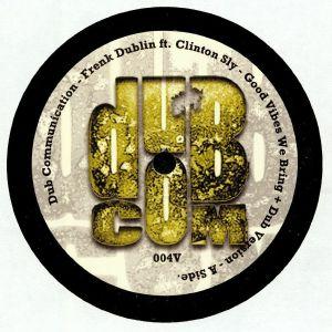DUBLIN, Frenk feat CLINTON SLY - Good Vibes We Bring