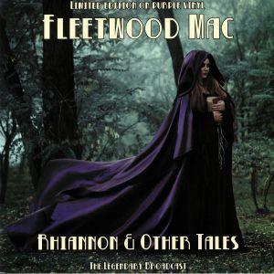 FLEETWOOD MAC - Rhiannon & Other Tales: The Legendary Broadcast