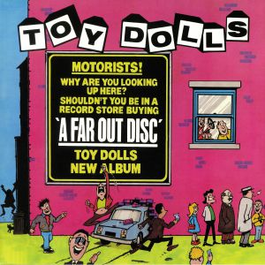 TOY DOLLS, The - A Far Out Disc (reissue)