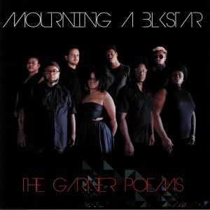 MOURNING (A) BLKSTAR - The Garner Poems