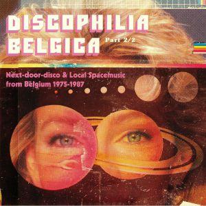 LOUD E/THE WILD/ VARIOUS - Discophilia Belgica: Next Door Disco & Local Spacemusic From Belgium 1975-1987 Part 2/2